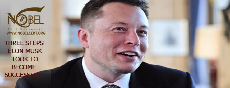 elon musk and three steps to become successful